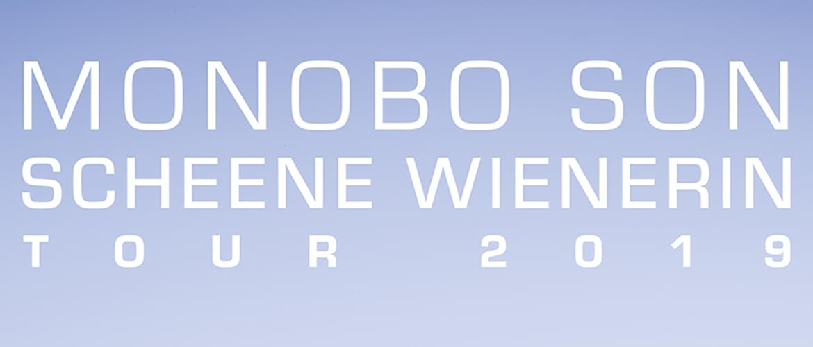 Tickets Monobo Son, Scheene Wienerin Tour 2019 | Support: Glanz&Gloria in Nürnberg