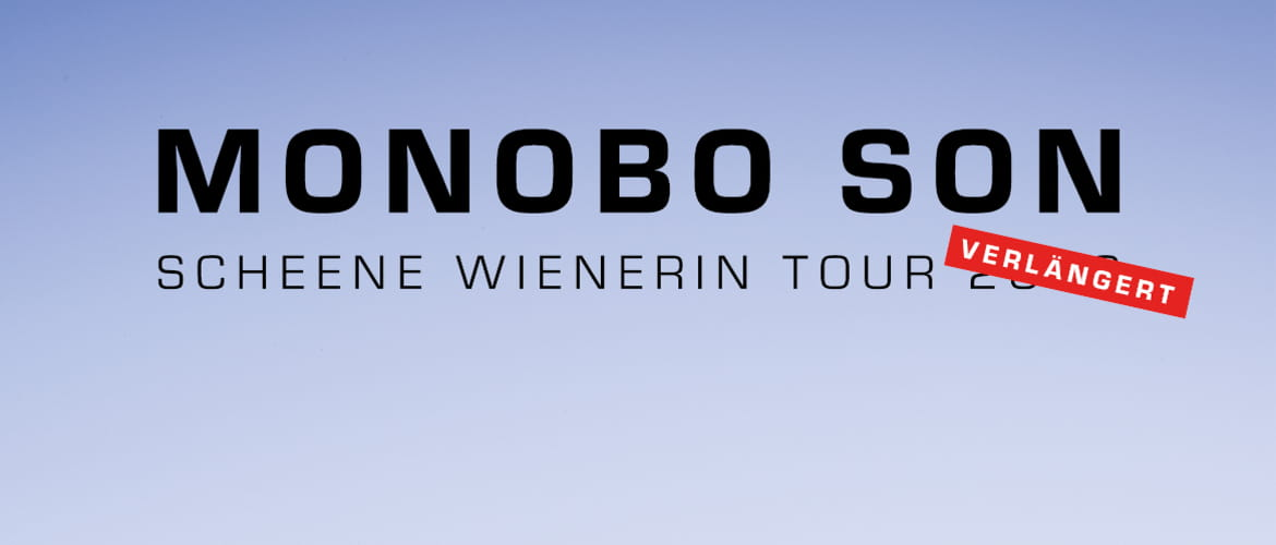 Tickets Monobo Son , Scheene Wienerin Tour 2020 in Seehausen am Staffelsee